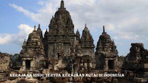 Kerajaan Hindu Tertua Kerajaan Kutai Di Indonesia